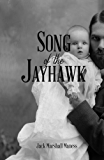 Song of the Jayhawk: or, The Squatter Sovereign (Songs of the Jayhawk Book 1)