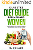 Diabetes Diet Guide for Men and Women: Understanding The Effects and Differences in Diabetes Between Men and Women