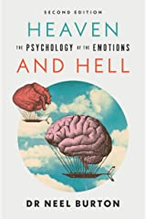 Heaven and Hell: The Psychology of the Emotions, second edition Kindle Edition