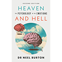 Heaven and Hell: The Psychology of the Emotions, second edition (English Edition)