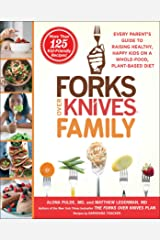 Forks Over Knives Family: Every Parent's Guide to Raising Healthy, Happy Kids on a Whole-Food, Plant-Based Diet Hardcover