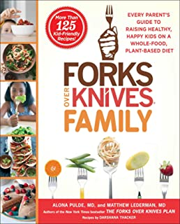 Plant powered families over 100 kid tested whole foods vegan forks over knives family every parents guide to raising healthy happy kids on a forumfinder Image collections