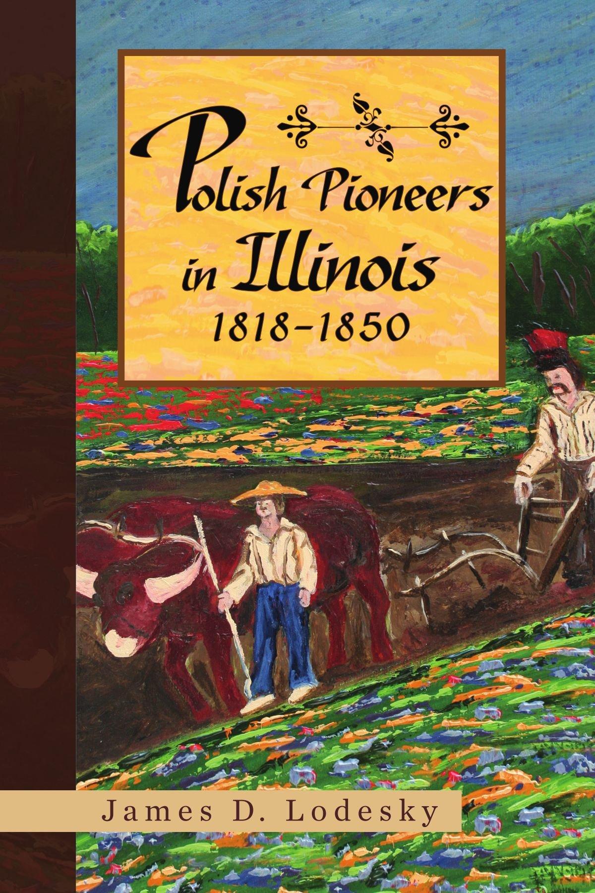 Polish Pioneers in Illinois 1818-1850