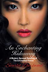An Enchanting Hideaway: A Modern Sensual Retelling Of The Enchanted Prince Kindle Edition