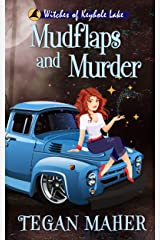 Mudflaps and Murder: A Southern Witch Cozy Mystery (Witches of Keyhole Lake Southern Mysteries Book 11) Kindle Edition