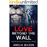 Love Beyond the wall (A Rizer Pack Shifter Series Book 1)