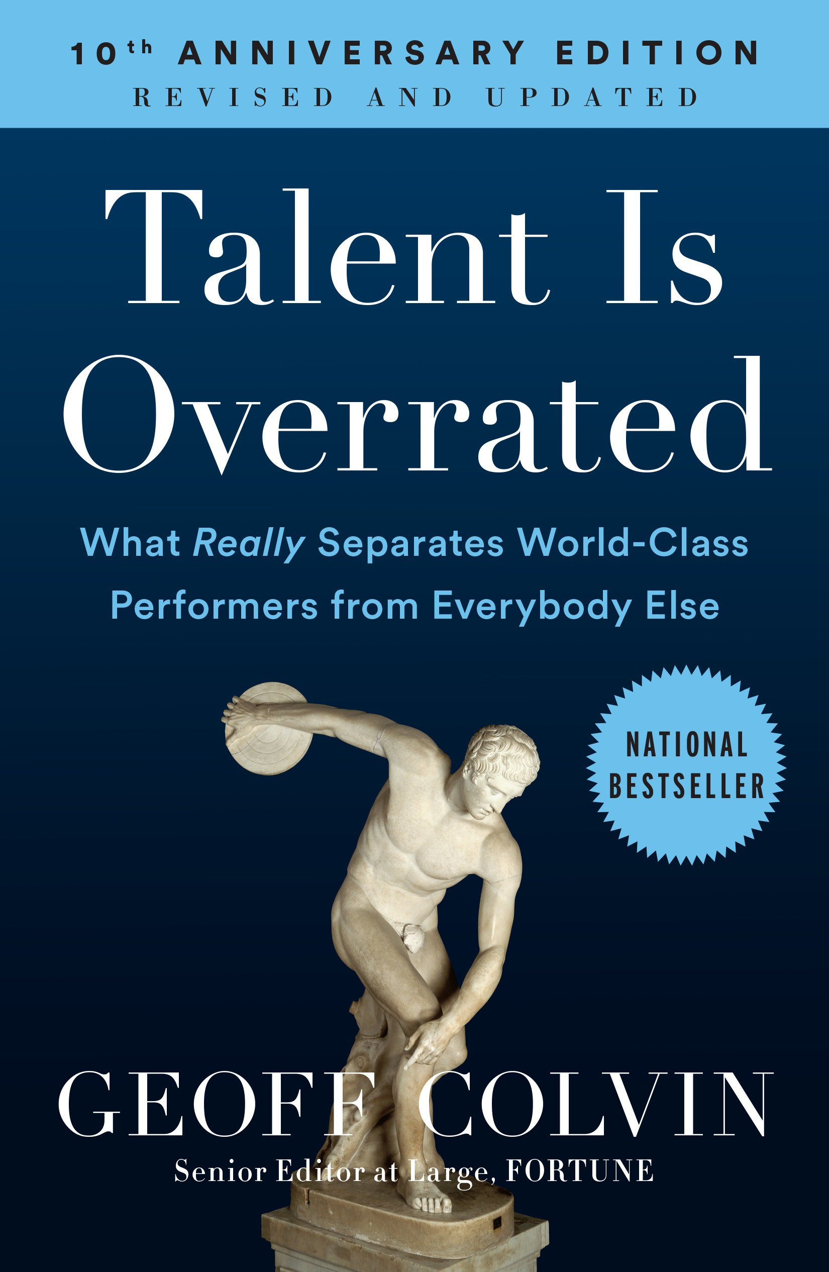 Talent is Overrated: What Really Separates World-Class Performers