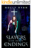 Slayers Give Happy Endings (The Slayer's Reverse Harem Book 5)
