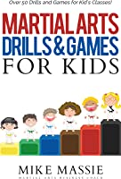 Martial Arts Drills And Games For Kids: Over 50