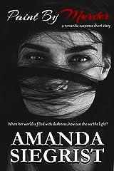 Paint By Murder: A Romantic Suspense Short Story