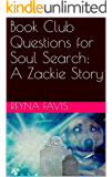 Book Club Questions for Soul Search: A Zackie Story