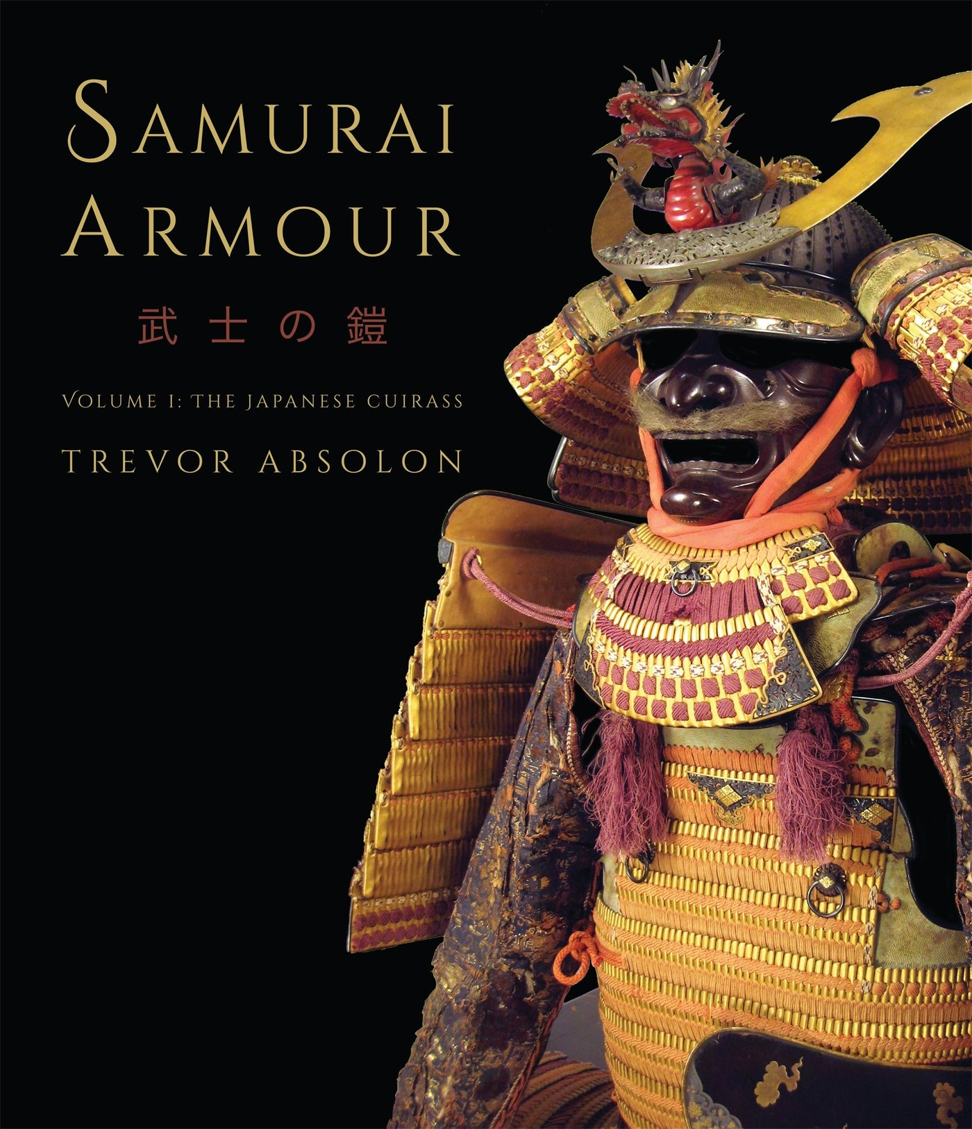 Samurai Armour  Volume I  The Japanese Cuirass  General Military