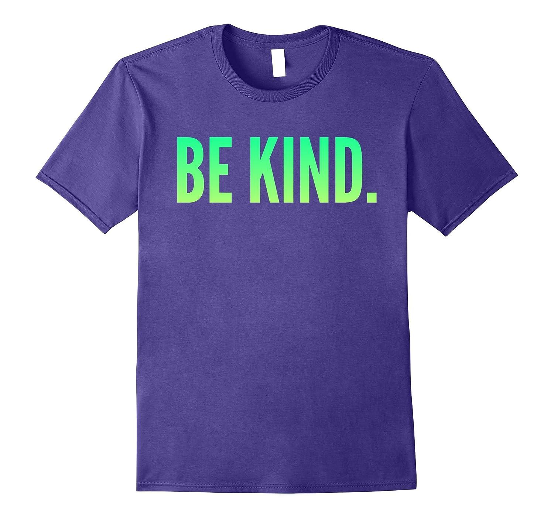Be kind respect Tshirt-FL