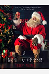 A Night to Remember: How Mrs. Claus saved Christmas and Santa from himself Kindle Edition