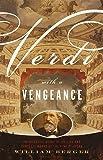 Verdi With A Vengeance