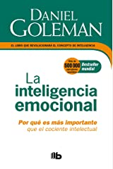 La Inteligencia emocional: Por qué es más importante que el cociente intelectual  / Emotional Intelligence (Spanish Edition) Paperback