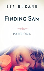 Finding Sam: Part One (California Love Book 1)