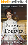 Promise of Forever: Inspirational Pioneer Frontier Romance Novella (Promise of Home Series Book 3)
