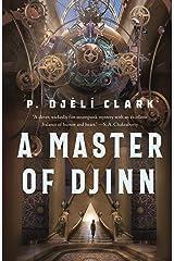 A Master of Djinn: a novel Kindle Edition