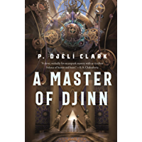 A Master of Djinn: a novel (Dead Djinn Universe Book 1)