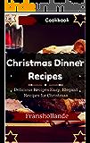 Christmas Dinner Recipes Dinner Delicious Recipes Easy, Elegant Recipes for Christmas Dinner