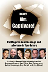 Ready, Aim, Captivate! Put Magic in You Message and a Fortune in Your Future Paperback