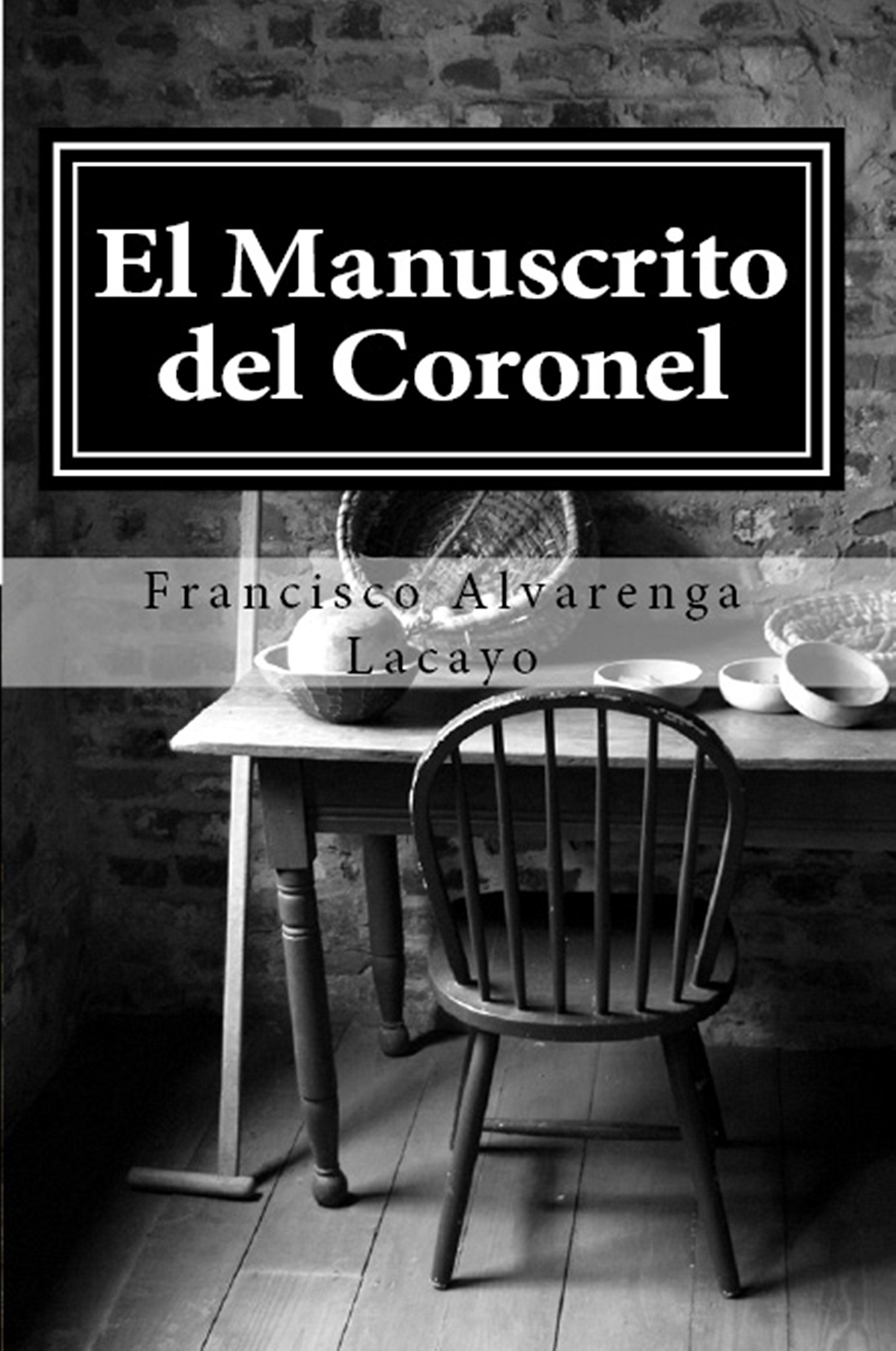 El Manuscrito Del Coronel  Spanish Edition