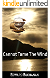 Cannot Tame the Wind (Windmistress Chronicles Book 1)