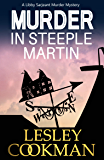 Murder in Steeple Martin: An addictive village murder mystery series (A Libby Sarjeant Murder Mystery Book 1)