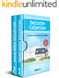 Declutter: House organizing 2 Manuscripts in 1, Decluttering Your Home and Mind: Declutter your Home -Guide to Simplify and Organize Your Home, Declutter your mind-The Ultimate Guide to Happiness