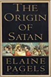 origin satan elaine pagels thesis Various studies of satan in the nt/bible are in print (eg, kelly 1968 russell  1977, 1981 böcher 1972 pagels 1996 bell 2007 fröhlich and koskenniemi  2013), but what is lacking  firstly, there is genuine uncertainty over the origins  and causes of the idea in  although his thesis about the link  pagels, elaine  1996.