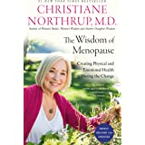 The Wisdom of Menopause (4th Edition): Creating Physical and Emotional Health During the Change