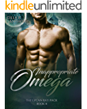 Inappropriate Omega: Lycan Bay Pack : Book 4