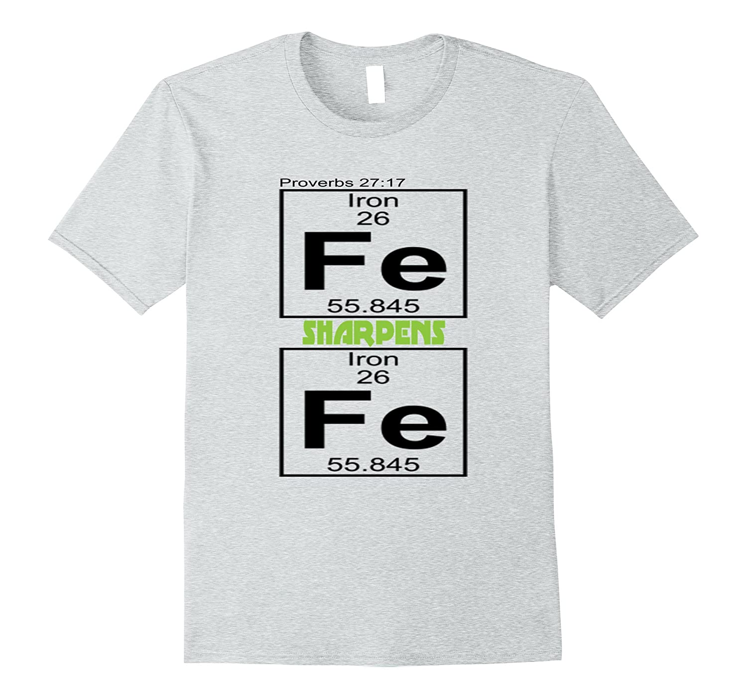 Iron Sharpens Iron Christian Tee Fe Symbol Element Chemical Cl
