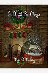 It Must Be Magic Kindle Edition