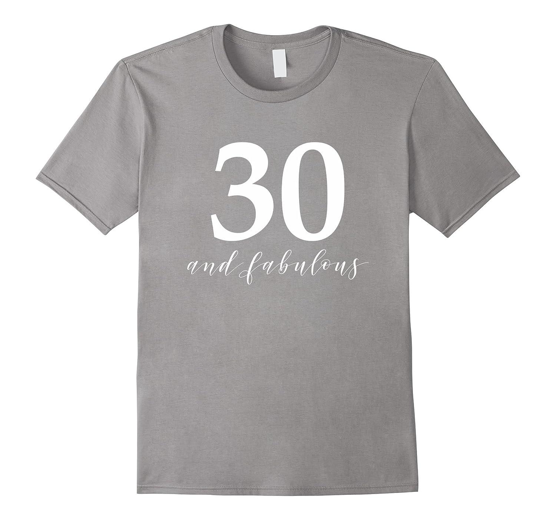 14302d88 30 and Fabulous- 30th Birthday Shirt for Women-RT – Rateeshirt