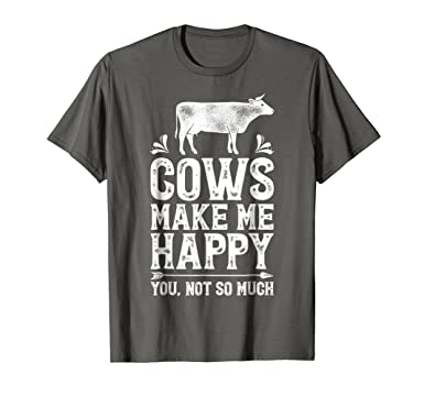849d42df Amazon.com: Cows Make Me Happy T Shirt Funny Cow Farm Farmer Gifts Tee:  Clothing