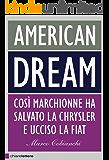 American dream: Così Marchionne ha salvato la Chrysler e ucciso la Fiat