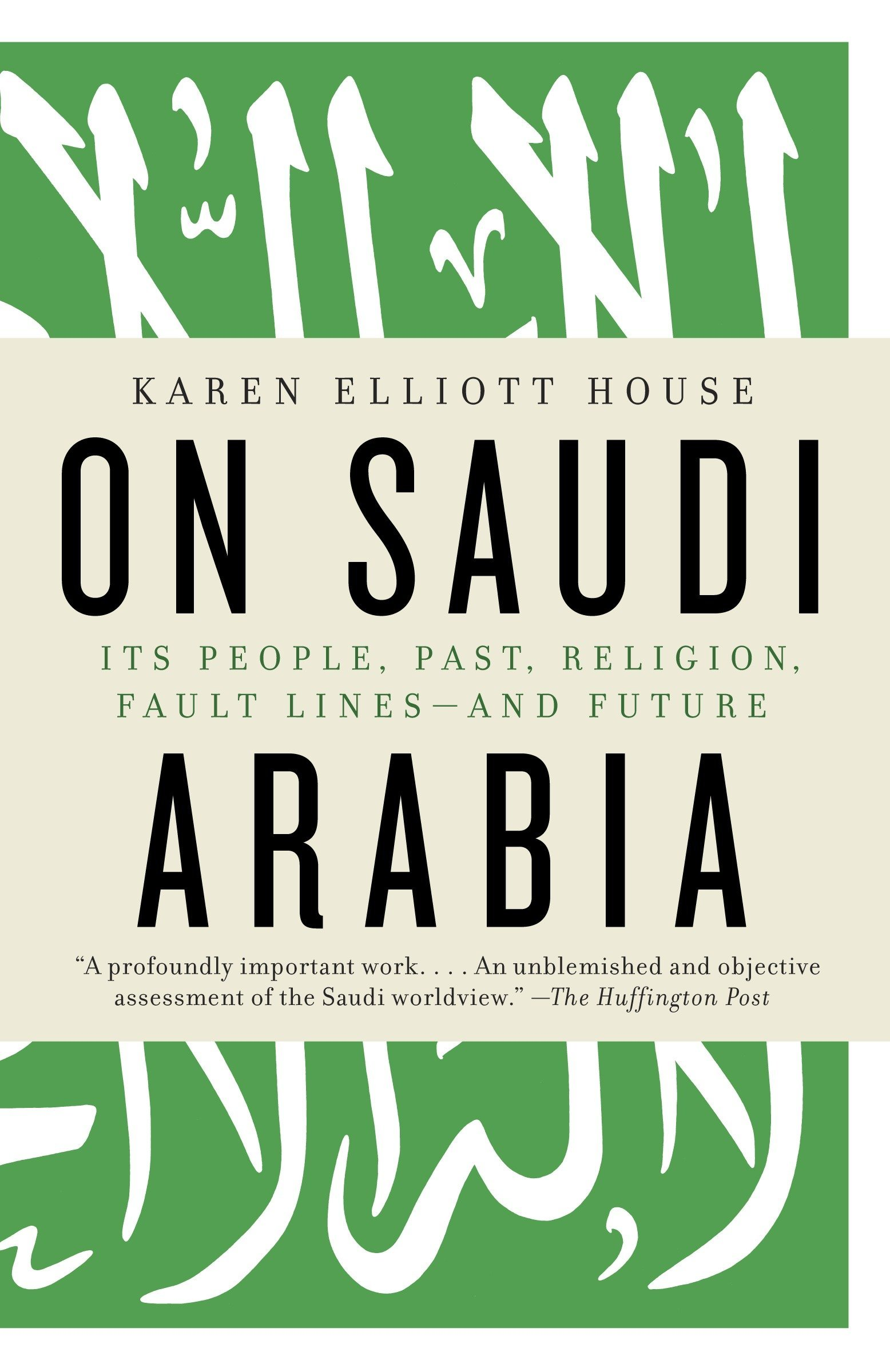 Download On Saudi Arabia: Its People, Past, Religion, Fault Lines--and Future ebook