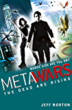 The Dead are Rising: Book 2 (MetaWars)