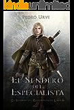 El Sendero del Especialista: (El Sendero del Guardabosques, Libro 6) (Spanish Edition)