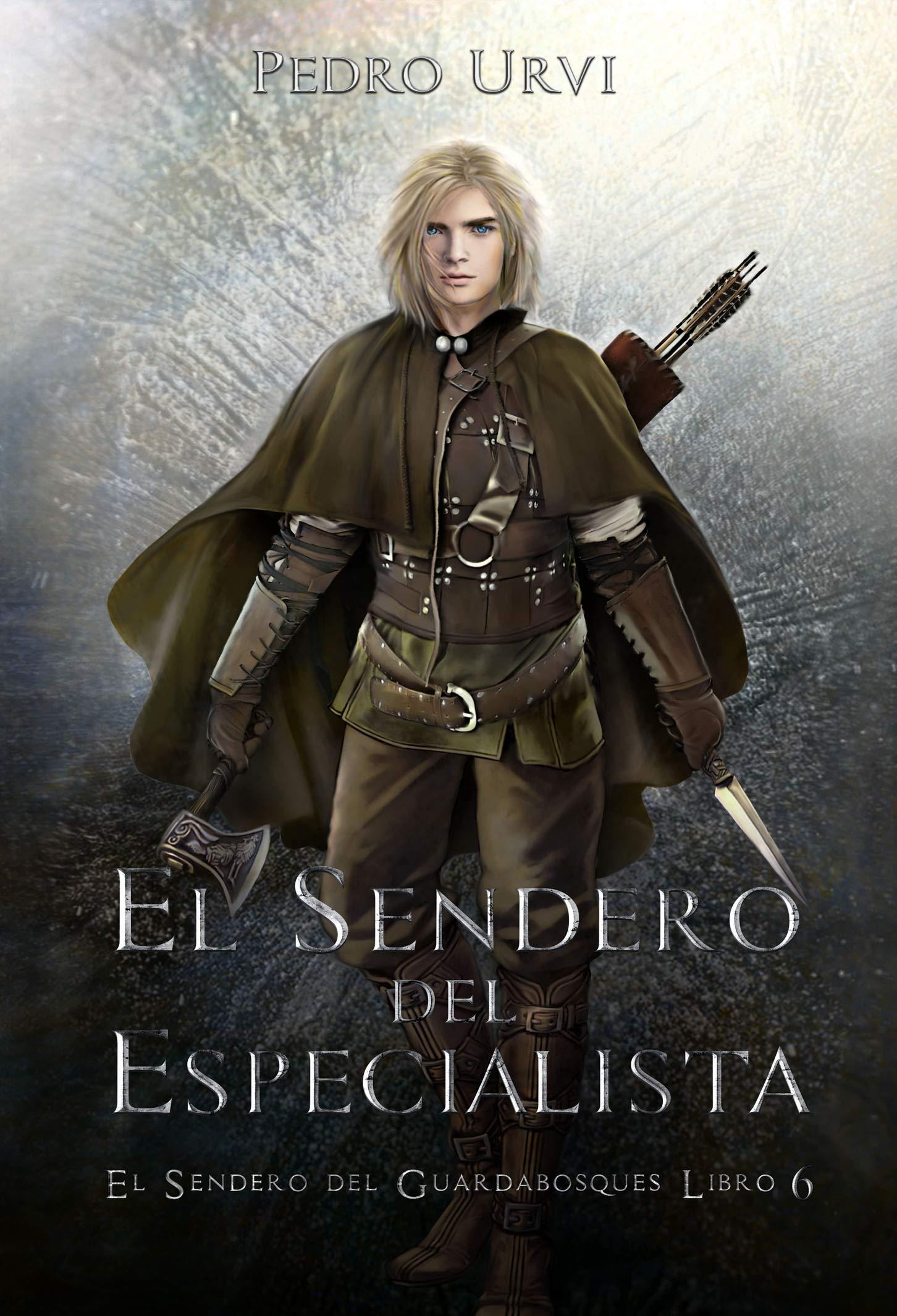 El Sendero del Especialista: (El Sendero del Guardabosques, Libro 6) por Pedro Urvi