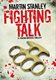 Fighting Talk: A Stanton brothers thriller