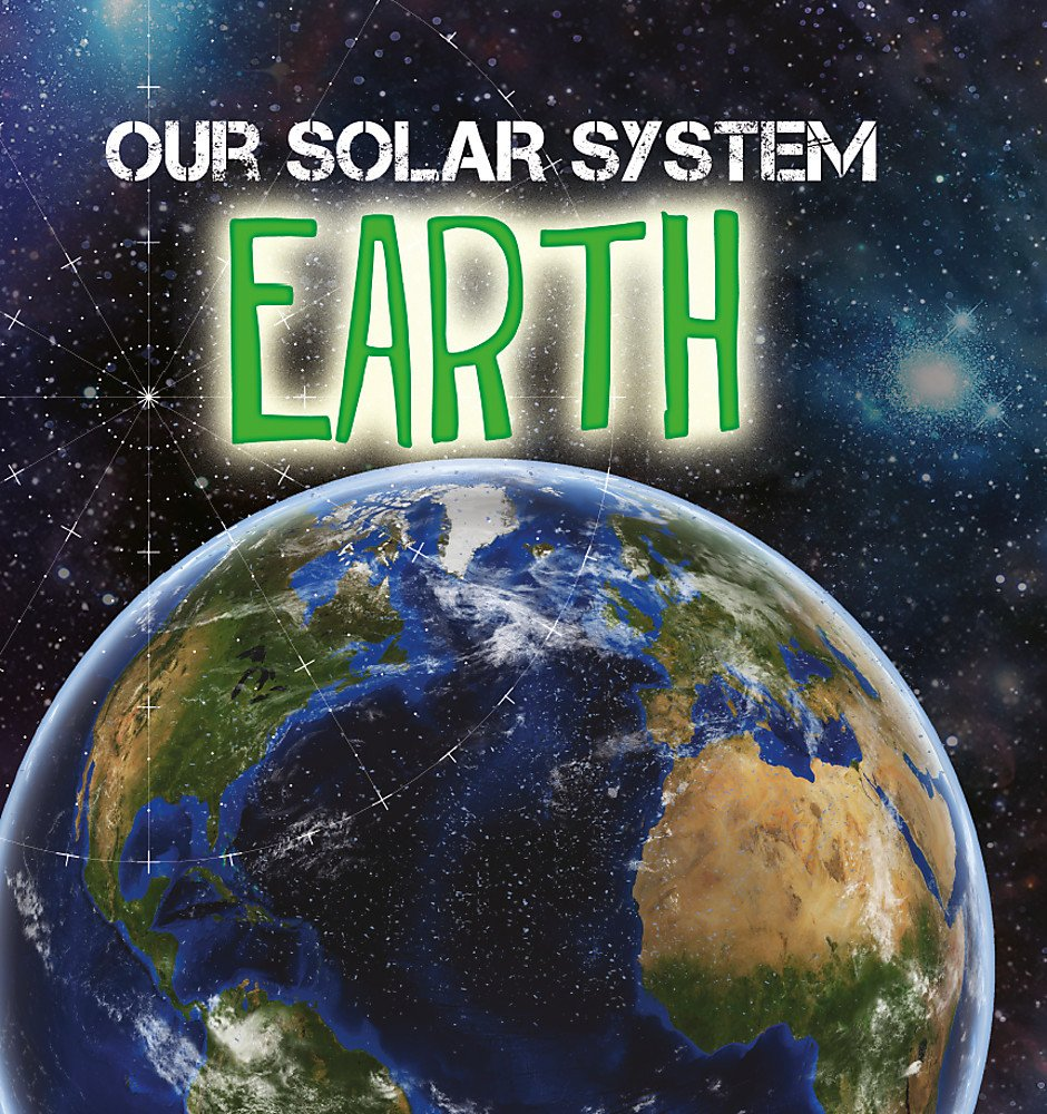 Download Earth (Our Solar System) PDF