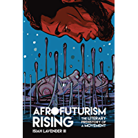 Afrofuturism Rising: The Literary Prehistory of a Movement (New Suns: Race, Gender, and Sexuality) book cover