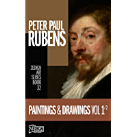 Peter Paul Rubens - Paintings & Drawings Vol 1 (Zedign Art Series Book 32) (English Edition)
