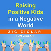 Raising Positive Kids in a Negative World