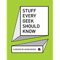 Stuff Every Geek Should Know (Stuff You Should Know)