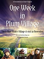 One Week in Plum Village with Thich Nhat Hanh
