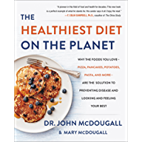 The Healthiest Diet on the Planet: Why the Foods You Love - Pizza, Pancakes, Potatoes, Pasta, and More - Are the…